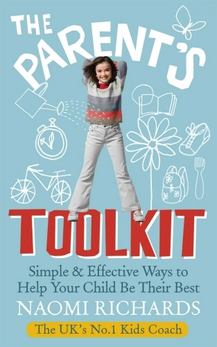 The-Parents-Toolkit by the Kids Coach, Naomi Richards