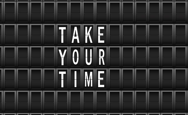 Sign saying 'Take Your Time'
