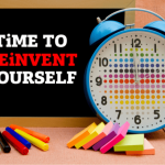 blackboard with time to reinvent yourself written on it